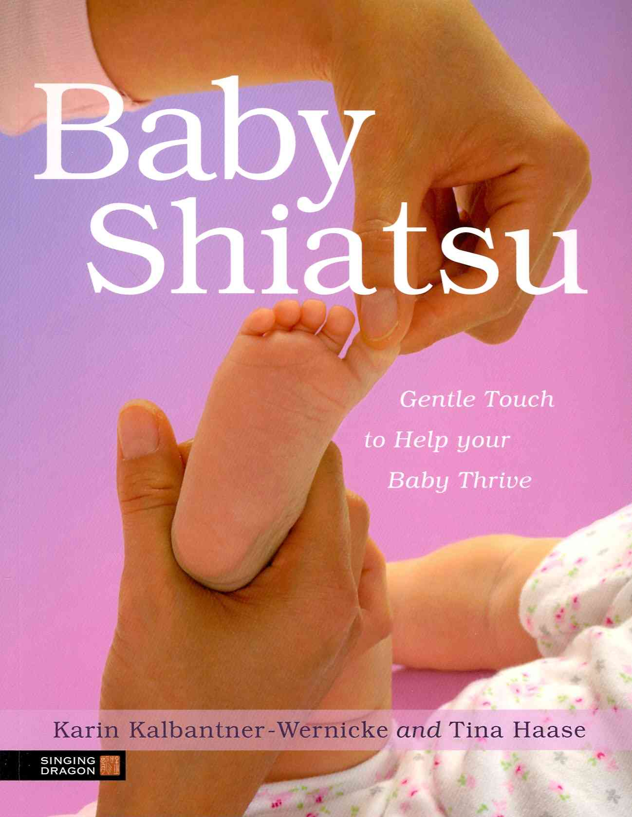 Baby Shiatsu By Kalbantner-wernicke, Karin/ Hasse, Tina